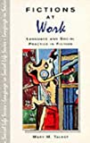 Fictions at Work: Language and Social Practice in Fiction (Language In Social Life)