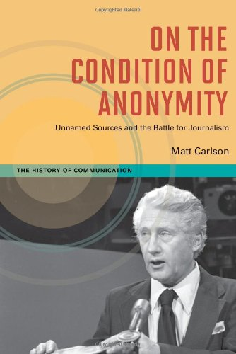 On The Condition of Anonymity (History of Communication)