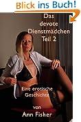 Das devote Dienstmädchen - Teil 2
