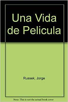 Una Vida de Pelicula: Jorge Russek: 9789684099500: Amazon