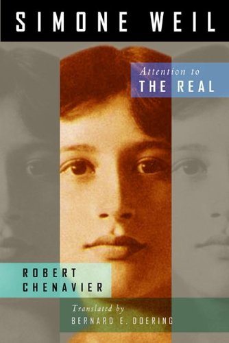 Simone Weil: Attention to the Real, Robert Chenavier