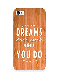 AMEZ dreams dont work unless you do Back Cover For Apple iPhone 4