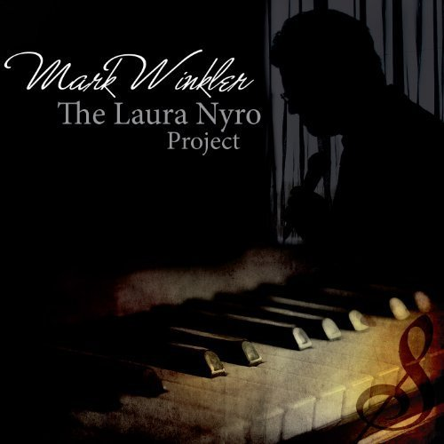The Laura Nyro Project by Mark Winkler (2013) Audio CD by Mark Winkler