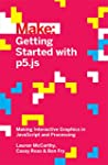 Getting Started with p5.js: Making In...