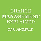 Change Management Explained: MBA Fundamentals, Book 4 | Can Akdeniz