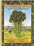 Broccoli by Brody: Recipes for Americas Healthiest Vegetable