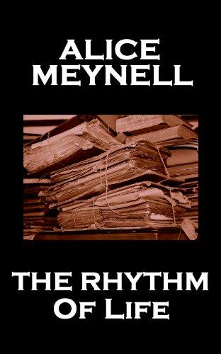 Alice Meynell - The Rhythm Of Life