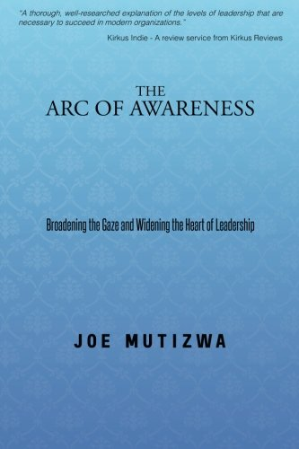 The Arc of Awareness: Broadening the Gaze and Widening the Heart of Leadership PDF