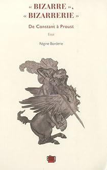Bizarre, Bizarrerie : De Constant � Proust par Borderie