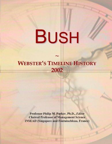 Bush: Webster's Timeline History, 2002