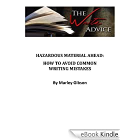 The Write Advice - Hazardous Material Ahead: How to Avoid Common Writing Mistakes (English Edition)