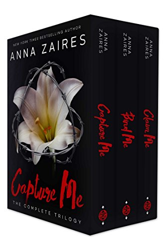 Anna Zaires - Capture Me: The Complete Trilogy