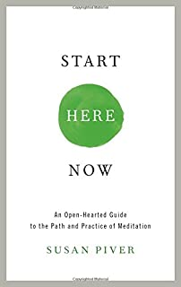 Book Cover: Start Here Now: An Open-Hearted Guide to the Path and Practice of Meditation