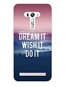 Asus Zenfone Selfie Back Cover - Dream Wish Do - Typography - Designer Printed Hard Shell Case