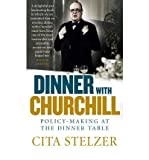 By (author) Cita Stelzer Dinner with Churchill: Policy-making at the Dinner Table (Paperback) - Common