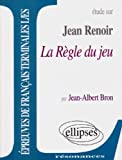 La Regle Du Jeu (French Edition) (2729868852) by Renoir, Jean