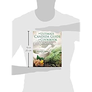 The Ultimate Candida Guide and Cookbook