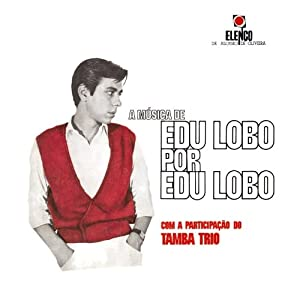 A Musica de Edu Lobo Por Edu Lobo