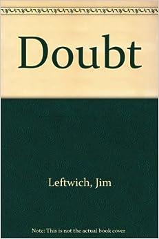 Amazon.com: Doubt (9781893541306): Jim Leftwich: Books