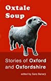 Oxtale Soup: Stories of Oxford and Oxfordshire