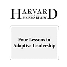 Four Lessons in Adaptive Leadership (Harvard Business Review) Periodical by Michael Useem Narrated by Todd Mundt