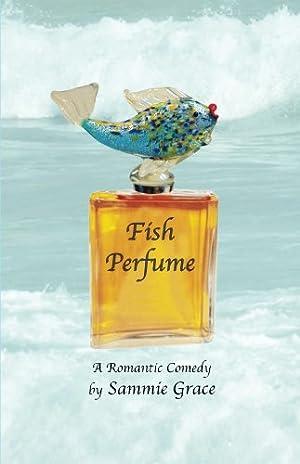 Fish Perfume (Cozy Harbor Marina Series Book 1) by Sammie Grace