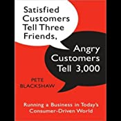 Satisfied Customers Tell Three Friends, Angry Customers Tell 3,000 | [Pete Blackshaw]