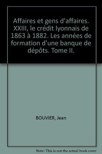 affaires-et-gens-daffaires-xxiii-le-credit-lyonnais-de-1863-a-1882-les-annees-de-formation-dune-banq