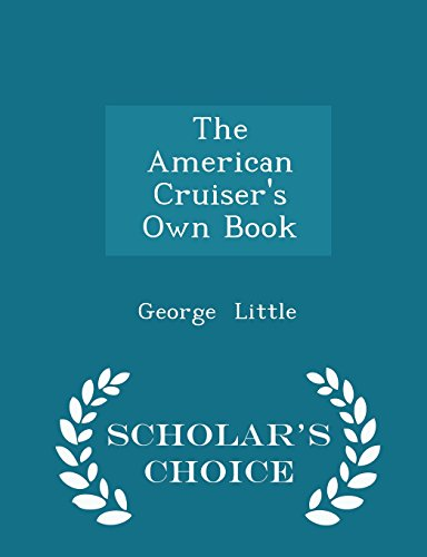 The American Cruiser's Own Book - Scholar's Choice Edition