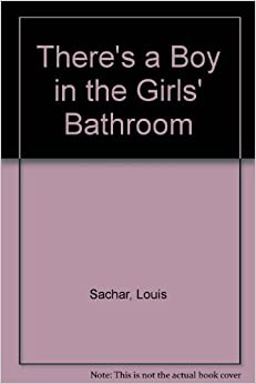 There 39 s a boy in the girl 39 s bathroom louis sachar lionel - There is a boy in the girls bathroom ...