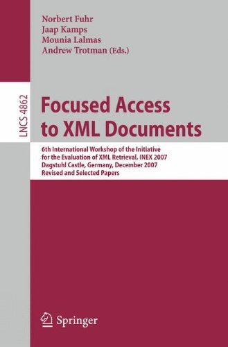 Focused Access To Xml Documents: 6Th International Workshop Of The Initiative For The Evaluation Of Xml Retrieval, Inex 2007, Dagstuhl Castle, ... Applications, Incl. Internet/Web, And Hci)