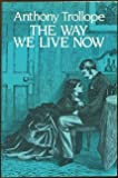 The Way We Live Now (0486243605) by Trollope, Anthony