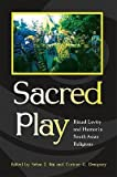 img - for [ Sacred Play: Ritual Levity and Humor in South Asian Religions BY Raj, Selva J. ( Author ) ] { Paperback } 2011 book / textbook / text book