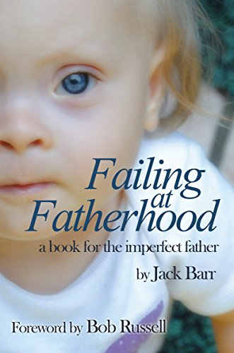 Failing At Fatherhood, A Book For The Imperfect Father by Jack Barr ebook deal