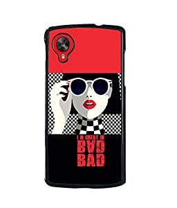 Fuson Bad Girl Back Case Cover for LG GOOGLE NEXUS 5 - D3890