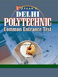 Delhi Polytechnics Common Entrance Test - 10th Based Diploma Courses