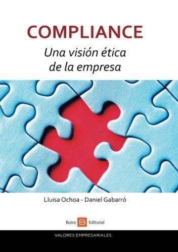 Compliance. Una vision etica de la empresa  [Ochoa, Lluisa] (Tapa Blanda)