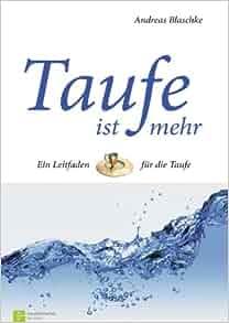 Taufe ist mehr: Andreas Blaschke: 9783761558843: Amazon.com: Books