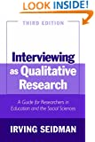 Interviewing as Qualitative Research: A Guide for Researchers in Education and the Social Sciences, 3rd Edition