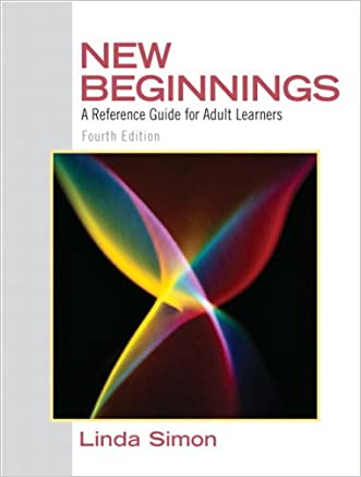 New Beginnings: A Reference Guide for Adult Learners (4th Edition) written by Linda Simon