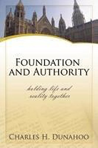 Charles H. Dunahoo - Foundation and Authority for the Christian Faith: A Layman's Introduction to the Westminster Confession of Faith (English Edition)