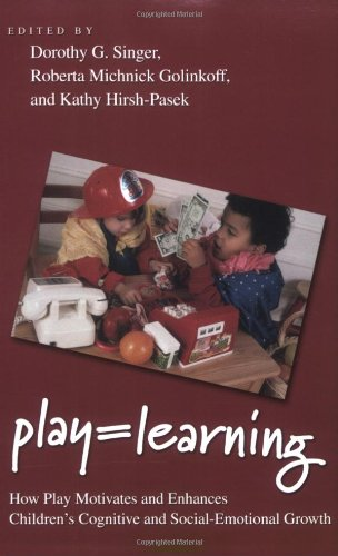 Play = Learning: How Play Motivates and Enhances Children's Cognitive and Social-Emotional Growth