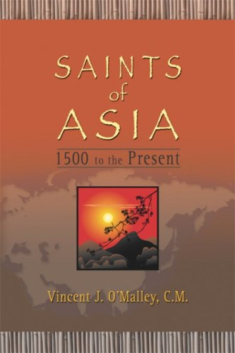 Saints of Asia: 1500 to the Present, Vincent J. O'Malley; C.M.