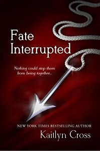 (FREE on 8/12) Fate Interrupted by Kaitlyn Cross - http://eBooksHabit.com
