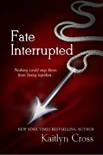 Fate Interrupted (Book 1 of 2)