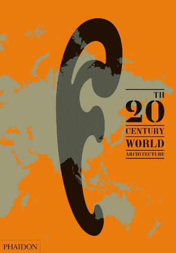 20th-Century World Architecture: The Phaidon Atlas