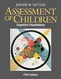 Assessment of Children: Cognitive Foundations