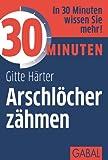 30 Minuten Arschl�cher z�hmen