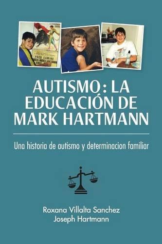 Autismo-La-Educacion-de-Mark-Hartmann-Una-Historia-de-Autism-y-Determinacion-Familiar