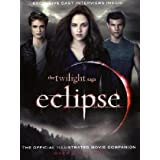 "The ""Twilight Saga"" ""Eclipse"": The Official Illustrated Movie Companionpar Mark Cotta Vaz"